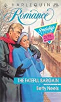The Fateful Bargain (Harlequin Romance, No 3024)