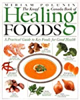 Healing Foods: A Practical Guide to Key Foods for Good Health