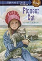 Pioneer Cat: A Chapter Book: History (Stepping Stones Series)