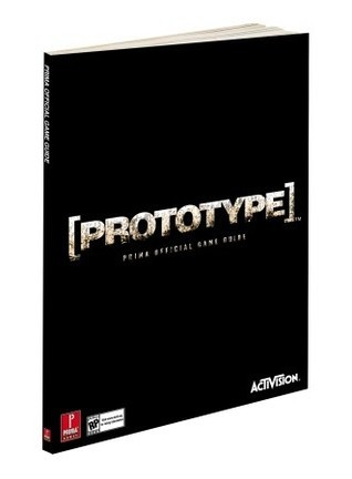 Prototype Collectors Edition: Prima Official Game Guide  by  David Hodgson
