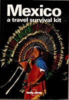 Mexico: A Travel Survival Kit