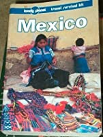 Lonely Planet Travel Survival Kit: Mexico