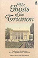 "Ghosts Of The Trianon: The Complete ""An Adventure"""