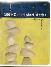 Another 100 Nz Short Short Stories  by  Graeme Lay