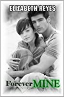 Forever Mine (The Moreno Brothers, #1)