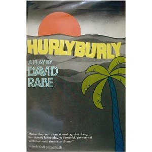 Hurlyburly: And, Those the River Keeps: Two Plays  by  David Rabe