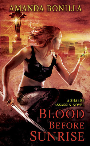 Blood Before Sunrise (Shaede Assassin, #2)  by  Amanda Bonilla