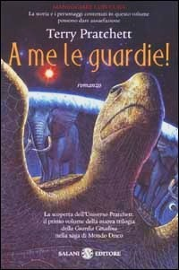 A me le guardie!  by  Terry Pratchett