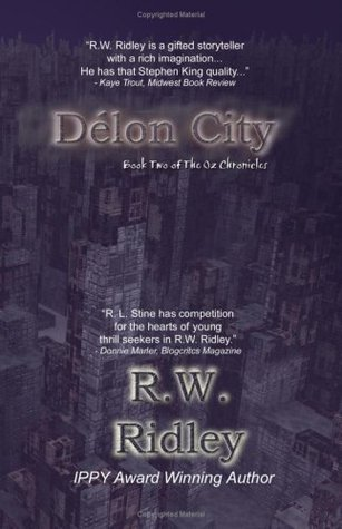 Délon City (The Oz Chronicles, #2)  by  R.W. Ridley