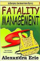 Fatality Management (Emergency Operations Center Mystery #1)  by  Alexandra Erie