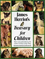 James Herriot's Treasury for Children: Warm and Joyful Tales by the Author of Every Living Thing