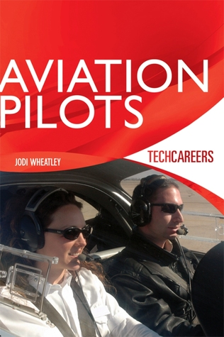 TechCareers: Aviation Pilots  by  Jodi Wheatley