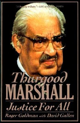 Thurgood Marshall: Justice For All Roger Goldman