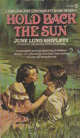 Hold Back the Sun  by  June Lund Shiplett
