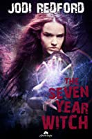 The Seven Year Witch (That Old Black Magic, #2)