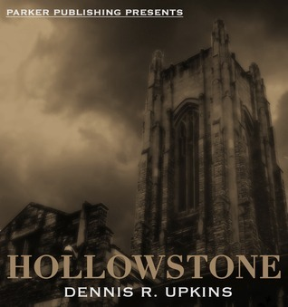 Hollowstone  by  Dennis R. Upkins Jr.