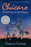 Chucaro: Wild Pony of the Pampa