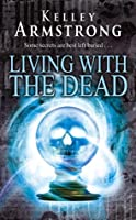 Living With The Dead (Women of the Otherworld, #9)