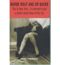 Nurse Wolf and Dr. Sacks  by  Paul Theroux