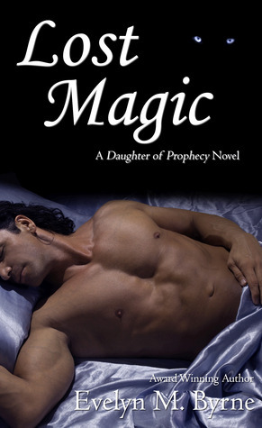 Lost Magic (Daughter of Prophecy, #3) Evelyn M. Byrne