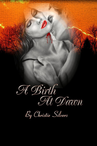 A Birth at Dawn  by  Christie Silvers