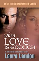 When Love is Enough (The Brotherhood Series #1)