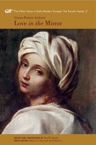 Love in the Mirror (The Other Voice in Early Modern Europe: The Toronto Series, Volume 2) Giovan Battista Andreini