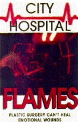 Flames (City Hospital, #2)  by  Keith Miles