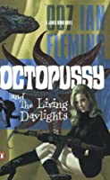 Octopussy and The Living Daylights (James Bond, #14)