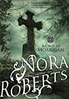 A Cruz de Morrigan (Trilogia do Círculo, #1)