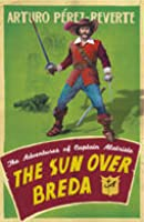 The Sun Over Breda (Adventures of Captain Alatriste, #3)