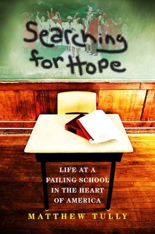 Searching for Hope: Life at a Failing School in the Heart of America  by  Matthew L Tully