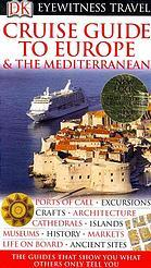 Cruise Guide to Europe & The Mediterranean Kate  Poole