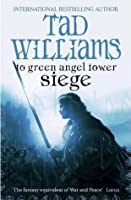 Siege: To Green Angel Tower (Memory, Sorrow and Thorn, #3)