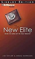 New Elite, The: Inside the Minds of the Truly Wealthy