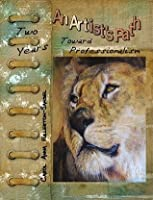 An Artist's Path: Two Years Toward Professionalism - Softcover