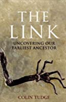 The Link: Uncovering Our Earliest Ancestor