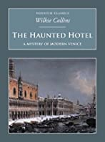 The Haunted Hotel (Nonsuch Classics)