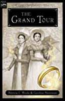 The Grand Tour (Cecelia and Kate, #2)