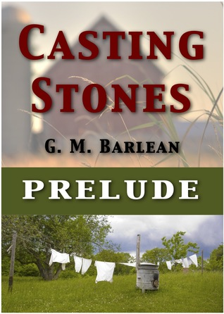 Casting Stones - Prelude  by  G.M. Barlean