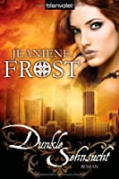 Dunkle Sehnsucht (Night Huntress, #5)