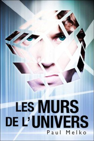 Les Murs de lUnivers  by  Paul Melko