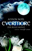 Evermore: Der blaue Mond (The Immortals, #2)