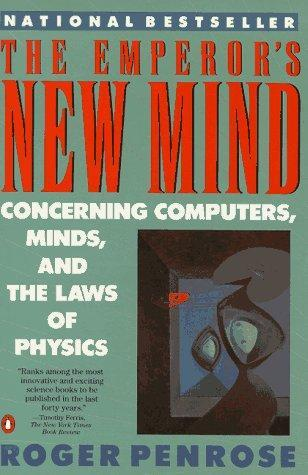 The Emperors New Mind Concerning Computers, Minds and the Laws of Physics  by  Roger Penrose
