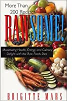 Rawsome! Maximizing Health, Energy, and Culinary Delight With the Raw Foods Diet