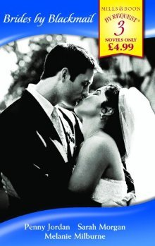 Brides  by  Blackmail: The Blackmail Marriage + The Greeks Blackmailed Wife + The Blackmail Pregnancy by Penny Jordan