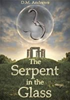 The Serpent in the Glass