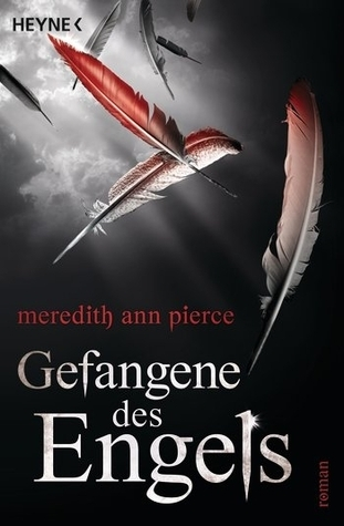 Gefangene des Engels - Roman  by  Meredith Ann Pierce