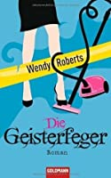 Die Geisterfeger (A Ghost Dusters Mystery, #1)