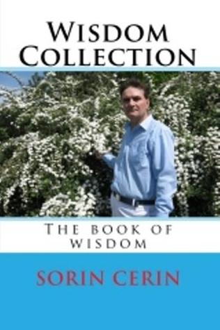 Wisdom Collection -Complete Works of Aphorisms - Reference Edition  by  Sorin Cerin
